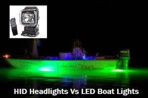 HID Headlights Vs LED Boat Lights